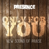 Couverture de l'album Only for You (New Sound of Praise)