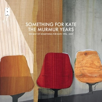 Cover of the track The Murmur Years - The Best of Something for Kate 1996-2007