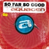 Couverture de l'album So Far So Good: The Very Best of Aquagen