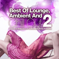 Cover of the track Best of Lounge, Ambient and Chill Out, Vol.2 (The Luxus Selection of Outstanding Relax Anthems)