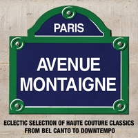 Cover of the track Paris Avenue Montaigne: Eclectic Selection of Haute Couture Classics from Bel Canto to Downtempo