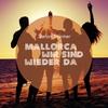 Cover of the album Mallorca wir sind wieder da (Video Edit) - Single