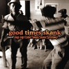 Cover of the album Good Times Skank (Compiled by Joey Jay) [Good Times Sound System]