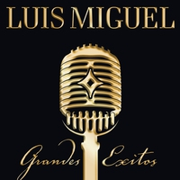 Cover of the track Luis Miguel: Grandes Éxitos