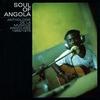 Cover of the album Soul of Angola - Anthologie de la Musique Angolaise 1965/1975