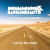 Cover of the album Catch Me Here (feat. Conor Maynard)