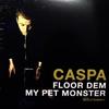 Cover of the album Floor Dem / My Pet Monster - Single