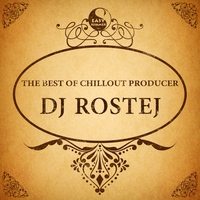 Couverture du titre The Best of Chillout Producer: Dj Rostej
