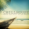 Cover of the album Chillhouse - Dance and Chill On the Beach
