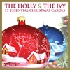 Couverture de l'album The Holly and the Ivy - 15 Essential Christmas Carols