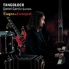 Cover of the album Tangos de Liverpool (feat. Daniel Garcia Quinteto)