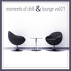 Cover of the album Moments Of Chill & Lounge Vol.01