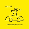 Cover of the album Let the Dog Drive Home