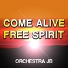 Cover of the album Come Alive / Free Spirit - Single
