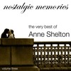 Couverture de l'album Nostalgic Memories, Vol. 3: The Very Best of Anne Shelton