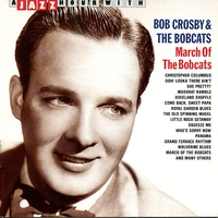 Cover of the track A Jazz Hour With Bob Crosby & The Bobcats: March of the Bobcats