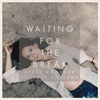 Cover of the album Waiting For The Break (feat. Skye Holland) - Single