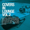 Couverture de l'album Covers in Lounge vol. 2