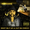 Cover of the album Shut Da F Up & Cut Da Checc!