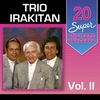 Couverture de l'album 20 Super Sucessos: Trio Irakitan, Vol. 2