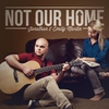 Cover of the track Not Our Home