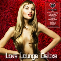 Cover of the track Love Lounge Deluxe (Chillout for Lovers)