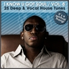 Cover of the album I Know U Got Soul, Vol. 8 (25 Deep & Vocal House Tunes)