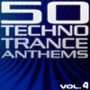 Cover of the album 50 Techno Trance Anthems, Vol. 4: Edition 2012