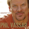 Cover of the album Phil Vassar: Greatest Hits, Vol. 1