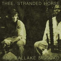 Cover of the track Thee, Stranded Horse & Ballaké Sissoko