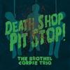 Couverture de l'album Death Shop Pit Stop!