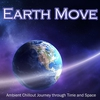 Cover of the album Earth Move - Ambient Chillout Journey Through Time and Space