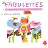 Cover of the album Les fabulettes, vol. 4 : La ville aux enfants