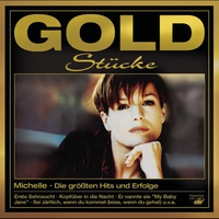 Cover of the track Goldstücke - Die größten Hits & Erfolge: Michelle