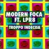Cover of the album Troppo indecisa (feat. LPR8) - Single