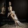 Cover of the album After Midnight Delicious Lounge, Vol. 2 (Luxury Sunset Chill Out Player)
