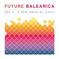 Cover of the track Future Balearica, Vol. 2 - A New Wave of Chill