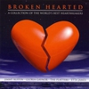 Cover of the album Broken Hearted - A Collection of the World's Best Heartbreakers (Re-Recorded Versions)
