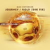 Couverture de l'album Journey / Gold (24K Fix) - Single