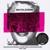 Couverture de l'album Mutazione: Italian Electronic & New Wave Underground 1980-1988