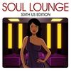 Couverture de l'album Soul Lounge Sixth US Edition
