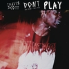 Cover of the album Don't Play (feat. The 1975 & Big Sean) - Single