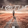 Cover of the track I Cant Live (Without You) [Extended Version] [feat. Max C]