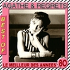 Cover of the album Le meilleur des années 80: The Best of Agathe & Regrets