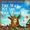 Couverture du titre The Way We See the World (Tomorrowland Anthem Afrojack Vocal Edit)