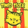 Cover of the album Timid Tiger & A Pile of Pipers