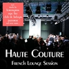 Couverture de l'album Haute Couture - French Lounge Session