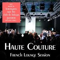 Couverture du titre Haute Couture - French Lounge Session
