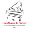 Cover of the album Grant Green & Friends, Vol. 2 (feat. Yusef Lateef, Brother Jack McDuff & Al Harewood)