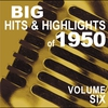 Cover of the album Big Hits & Highlights Of 1950, Vol. 6